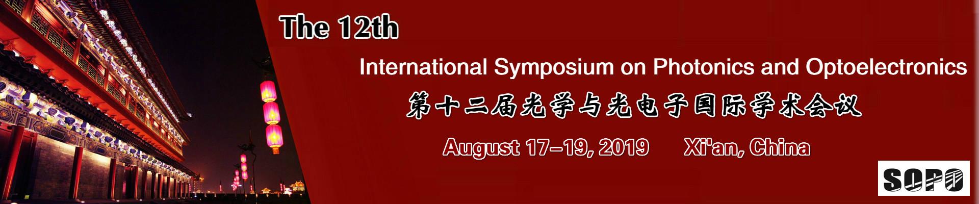 The 12th International Symposium on Photonics and Optoelectronics (SOPO 2019), Xi'an, Shaanxi, China