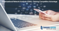 Organizational Network Analysis (ONA)– Gaining Competitive Advantage