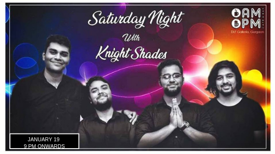 Knight Shades - Performing LIVE at 'AMPM Cafe & Bar' Galleria, Gurgaon, Haryana, India