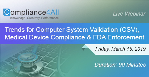 Trends for Computer System Validation, Medical Device Compliance and FDA Enforcement, Fremont, California, United States