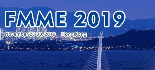 2019 International Conference on Fuctional Materials and Manufacturing Engineering (FMME 2019), Hong Kong, Hong Kong