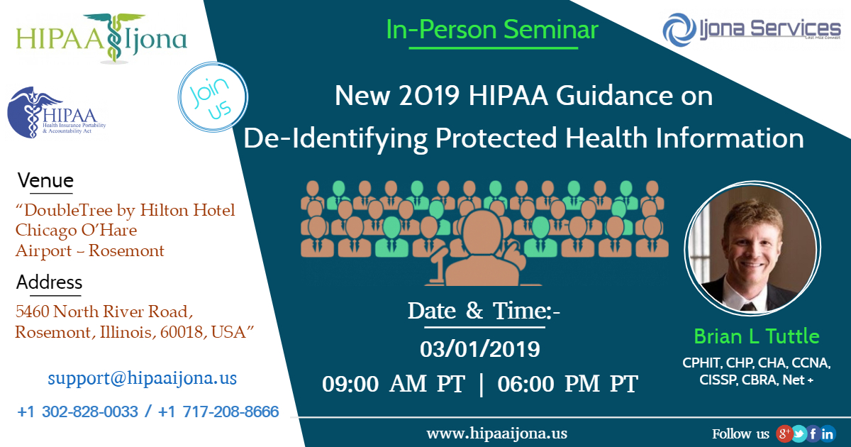 New 2019 HIPAA Guidance on De-Identifying Protected Health Information, DoubleTree 5460 N River Rd, Rosemont, IL 60018,Illinois,United States