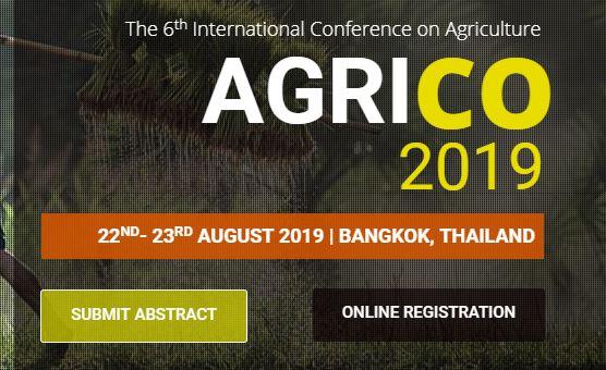 The 6th International conference on Agriculture 2019, Bangkok - Thailand, Bangkok, Thailand