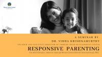 Responsive Parenting ft. Dr. Vibha Krishnamurthy