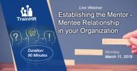 Establishing the Mentor - Mentee Relationship in your Organization
