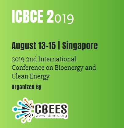 2019 2nd International Conference on Bioenergy and Clean Energy (ICBCE 2019), Singapore, Central, Singapore