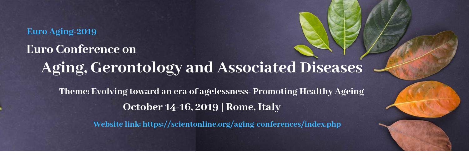 Euro Conference on Aging, Gerontology and Associated Diseases, Rome, Italy