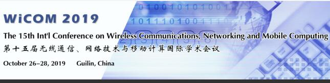 the 15th International Conference on Wireless Communications, Networking and Mobile Computing (WiCOM 2019), Guilin, Guangxi, China
