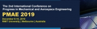 2019 2nd International conference on Progress in Mechanical and Aerospace Engineering (PMAE 2019)