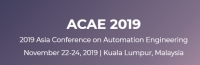 2019 Asia Conference on Automation Engineering (ACAE 2019)