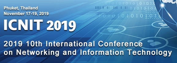 2019 10th International Conference on Networking and Information Technology (ICNIT 2019), Phuket, Thailand