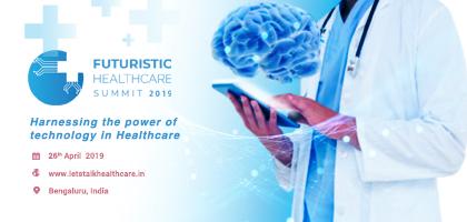 Futuristic Healthcare Summit, Bangalore, Karnataka, India