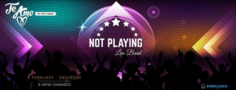 Not Playing - Performing LIVE At 'Te Amo' Ansal Plaza, South Delhi, Delhi, India