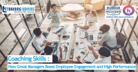 Webinar on Coaching Skills: How Great Managers Boost Employee Engagement and High Performance