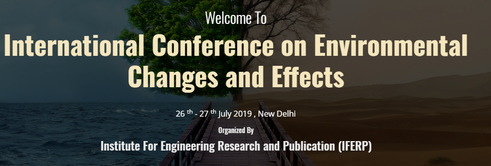 International Conference on Environmental Changes and Effects, New Delhi, Delhi, India