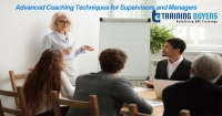 Training on Advanced Coaching Techniques for Supervisors and Managers: Optimizing Your Efforts to Get the Best Results