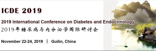 2019 International Conference on Diabetes and Endocrinology (ICDE 2019), Guilin, Guangxi, China