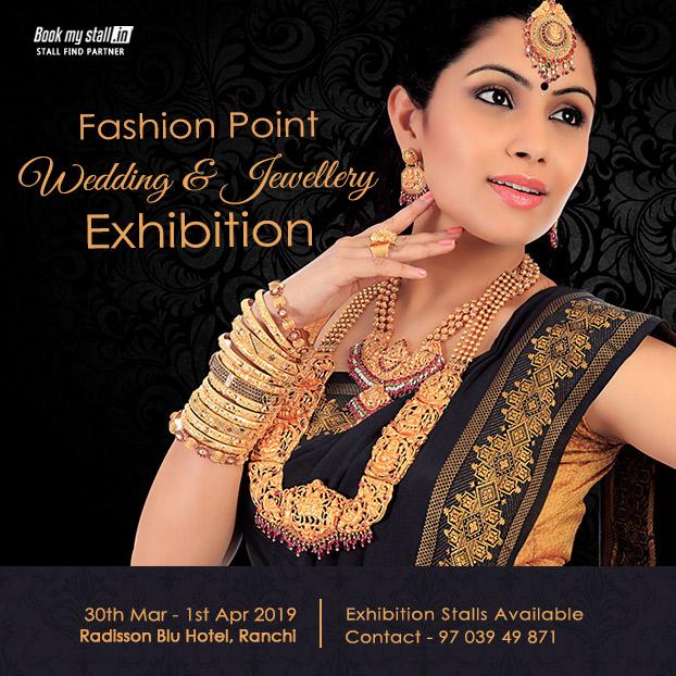 Fashion Point Wedding & Jewellery Exhibition at Ranchi - BookMyStall, Ranchi, Jharkhand, India