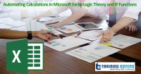 Automating Calculations in Microsoft Excel: Logic Theory and IF Functions