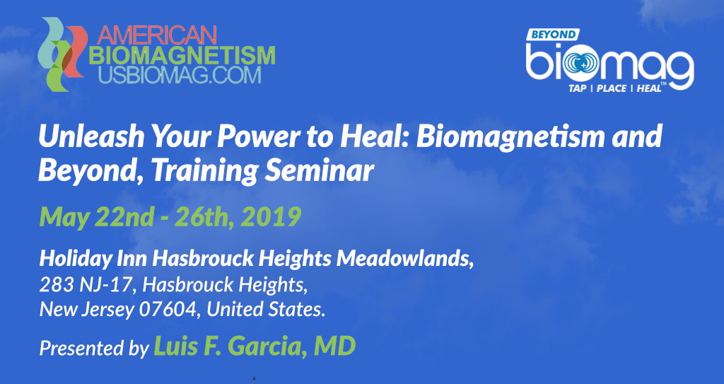 Biomagnetism and Beyond, Training Seminar from May 22-26th 2019, Middlesex, New Jersey, United States