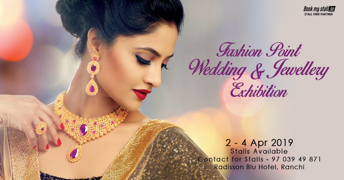 Fashion Point Wedding and Jewellery Exhibition in Ranchi - BookMyStall, Ranchi, Jharkhand, India