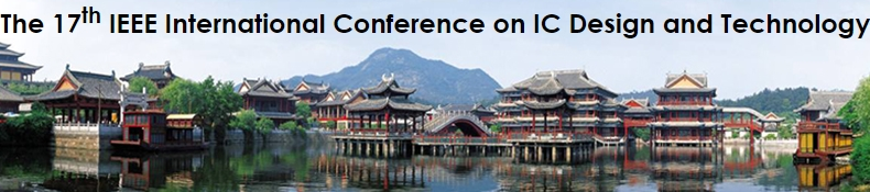 2019 The 17th IEEE International Conference on IC Design and Technology (ICICDT 2019), Suzhou, Jiangsu, China