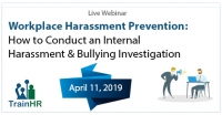 Workplace Harassment Prevention: How to Conduct an Internal Harassment and Bullying Investigation