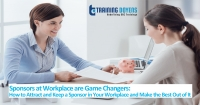 Sponsors at Workplace are Game Changers: How to Attract and Keep a Sponsor in Your Workplace and Make the Best Out of It