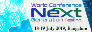 World Conference Next Generation Testing 2019, Bangalore, Karnataka, India