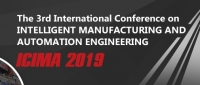 2019 The 3rd International Conference on Intelligent Manufacturing and Automation Engineering (ICIMA 2019)