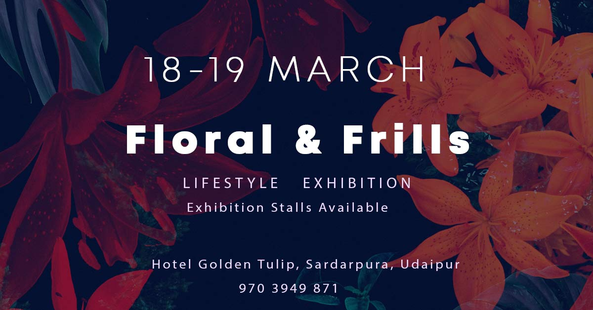 Floral & Frills Lifestyle Exhibition at Udaipur - BookMyStall, Udaipur, Rajasthan, India
