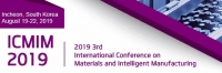 2019 3rd International Conference on Materials and Intelligent Manufacturing (ICMIM 2019)