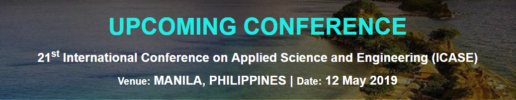 21st International Conference on Applied Science and Engineering (ICASE), Metro Manila, Philippines