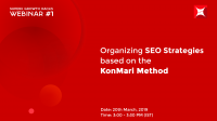 SuperX Growth Hacks: Webinar #1- SEO Strategies based on the KonMari Method