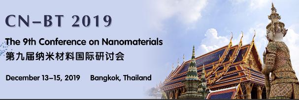 The 9th Conference on Nanomaterials (CN-BT 2019), Bangkok, Thailand