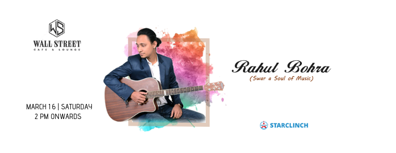 Rahul Bohra(Swar A Soul Of Music) - Performing LIVE At Cafe Wall Street, C.P, Central Delhi, Delhi, India