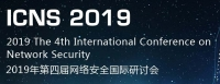 2019 The 4th International Conference on Network Security (ICNS 2019)
