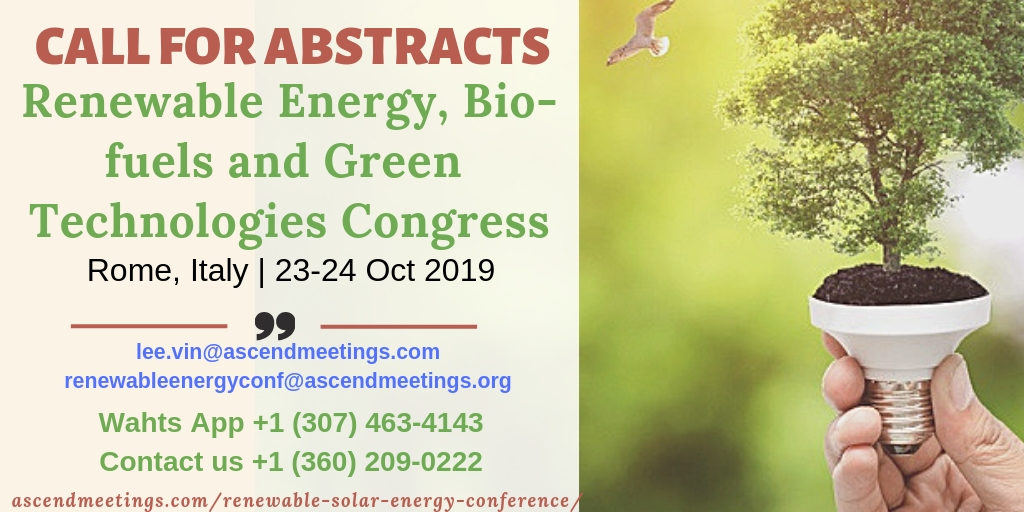 Renewable Energy, Bio-fuels and Green Technologies Congress, Rome, Italy