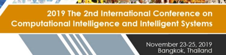 2019 The 2nd International Conference on Computational Intelligence and Intelligent Systems (CIIS 2019), Bangkok, Thailand