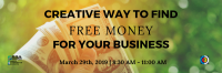 Creative Ways to Find  Free Money for your Business