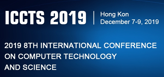 2019 8th International Conference on Computer Technology and Science (ICCTS 2019), Hong Kong, Hong Kong