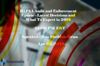 HIPAA Audit and Enforcement Update - Latest Decisions and What To Expect in 2019