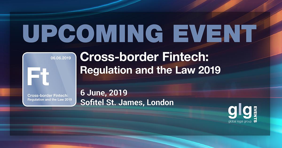 Cross-border Fintech: Regulation and the Law 2019, London, United Kingdom