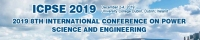 2019 8th International Conference on Power Science and Engineering (ICPSE 2019)