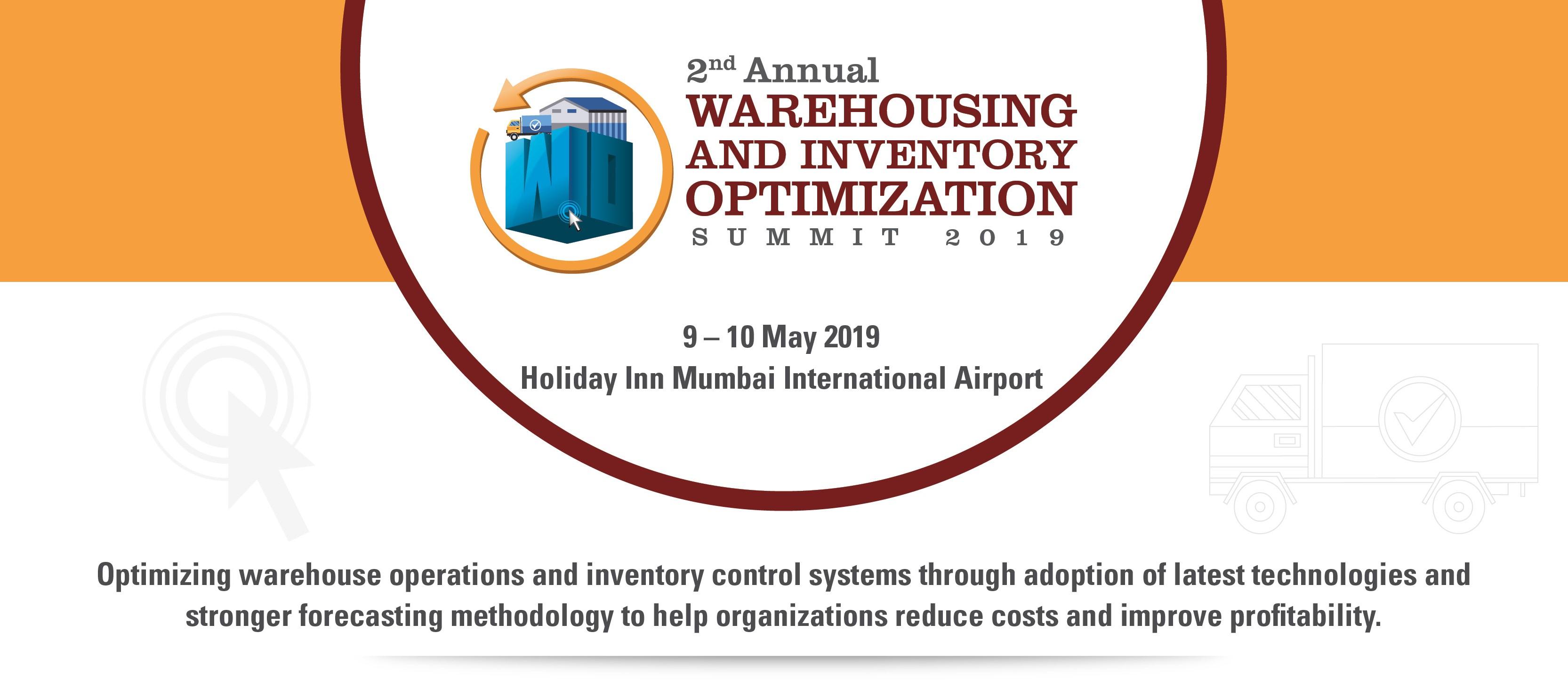 2nd ANNUAL WAREHOUSING AND INVENTORY OPTIMIZATION SUMMIT 2019, Mumbai, Maharashtra, India