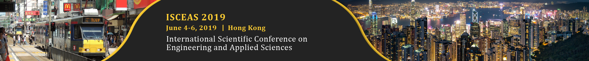 ISCEAS 2019  International  Scientific Conference on Engineering and Applied Sciences, Hong Kong, China