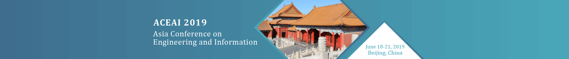 2019 ACEAI  Asia Conference on Engineering and Information, Beijing, China