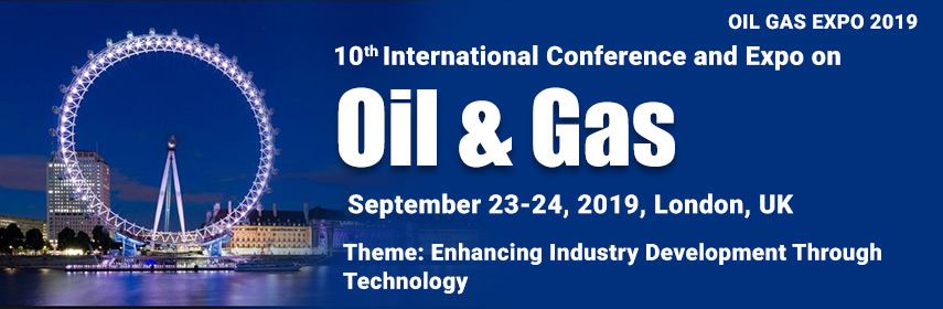 10th International Conference and Expo on  Oil and Gas, London, United Kingdom