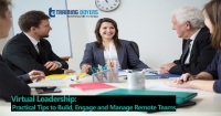 Virtual Leadership: Practical Tips to Build, Engage and Manage Remote Teams