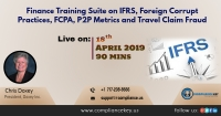 Finance Training Suite on IFRS, Foreign Corrupt Practices, FCPA, P2P Metrics and Travel Claim Fraud.
